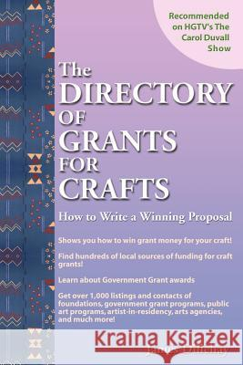 Directory of Grants for Crafts and How to Write a Winning Proposal James Dillehay 9780962992346