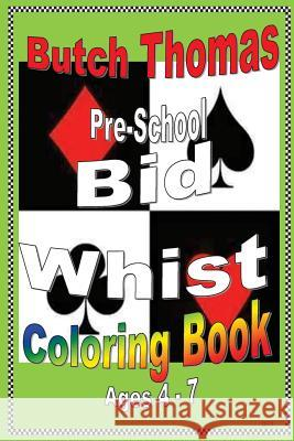 Pre-School Bid Whist Coloring Book Butch Thomas 9780963030245