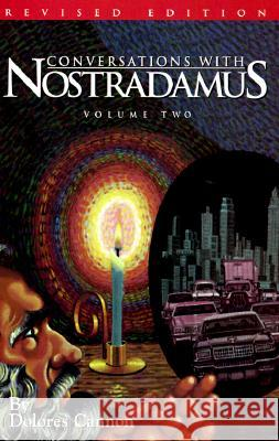 Conversations with Nostradamus: His Prophecies Explained Dolores Cannon Nostradamus 9780963277619