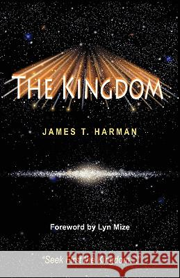 The Kingdom James T. Harman 9780963698414 Prophecy Countdown Publications