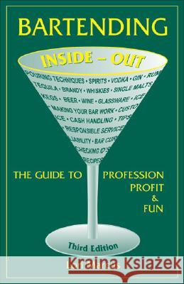 Bartending Inside-Out: The Guide to Profession, Profit, and Fun Lori Marcus 9780964201972