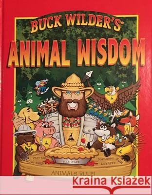 Buck Wilder's Animal Wisdom Timothy R. Smith Mark J. Herrick 9780964379374 Buck Wilder Books