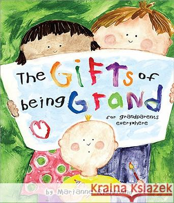 The Gifts of Being Grand: For Grandparents Everywhere Marianne R. Richmond 9780965244886