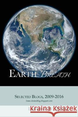 Earth Breath: Selected Blogs, 2009-2016 Lawrence W. Distasi 9780965271448