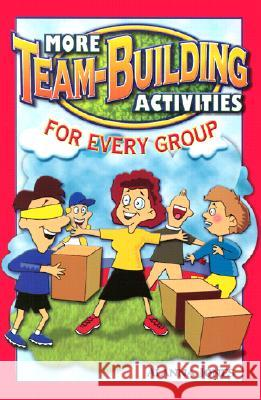 More Team-Building Activities for Every Group Alanna Jones 9780966234176