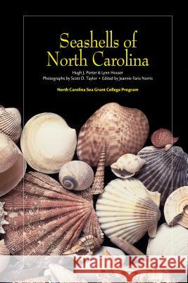 Seashells of North Carolina Hugh J. Porter Lynn Houser Scott Taylor 9780966318708