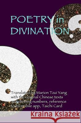 Poetry in Divination Marion Tzui Yang 9780966340778