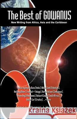 The Best of Gowanus: New Writing from Africa, Asia and the Caribbean Thomas J. Hubschman 9780966987720
