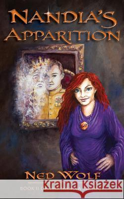 Nandia's Apparition: Book II of the Nandia Trilogy Ned Wolf 9780967557564