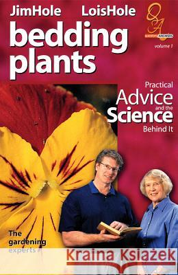 Bedding Plants: Practical Advice and the Science Behind It Lois Hole Jim Hole 9780968279151