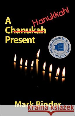 A Hanukkah Present Mark Binder 9780970264237