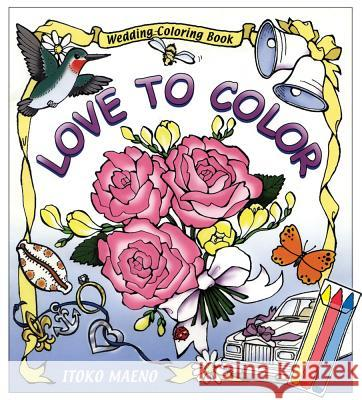 Love to Color Penelope C. Paine Itoko Maeno 9780970794406