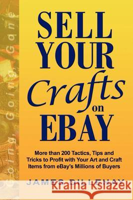 Sell Your Crafts on Ebay James Dillehay 9780971068452
