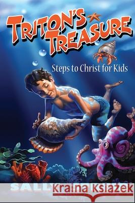 Triton's Treasure: Steps to Christ for Kids Sally Streib 9780971110496