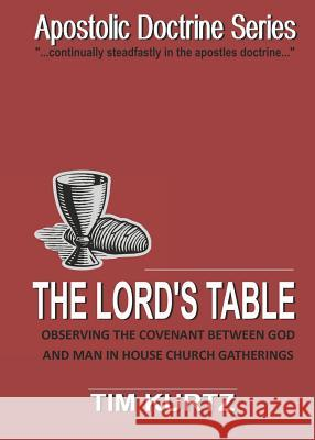 The Lords Table T. Kurtz 9780971291652