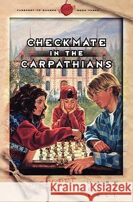 Checkmate in the Carpathians Mary Reeves Bell 9780971349988