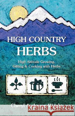 High Country Herbs Cheryl Anderson Wright 9780971472587