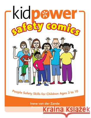 Kidpower Safety Comics: People Safety Skills for Children Ages 3-10 Irene Va 9780971517806