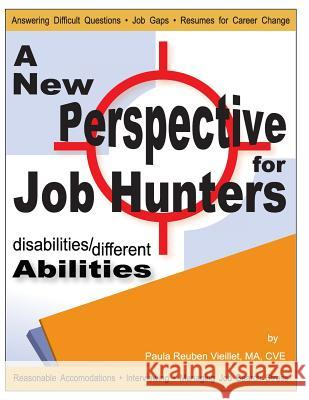 Disabilities / Different Abilities: A New Perspective for Job Hunters Paula Reuben Vieillet 9780971522206