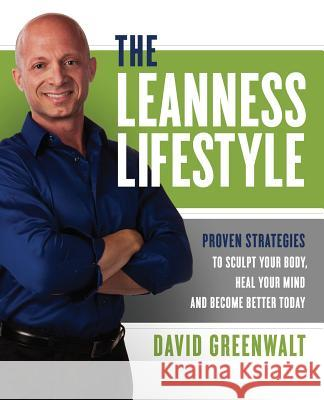 The Leanness Lifestyle D. Greenwalt 9780971819801