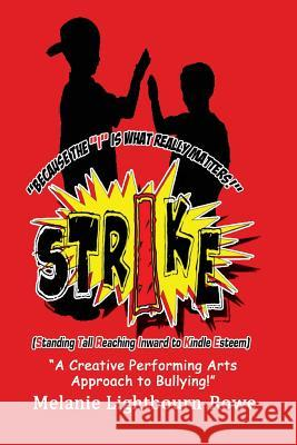 Strike (Standing Tall and Reaching Inward to Kindle Esteem) Melanie Lightbourn-Rowe 9780972620123