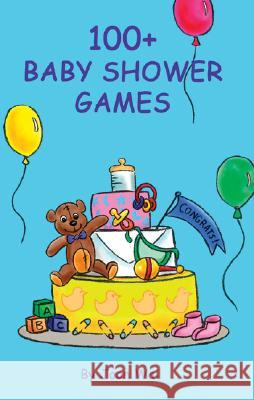 100+ Baby Shower Games Joan Wai 9780972835411