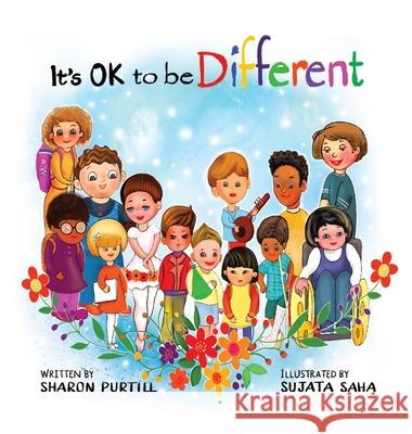 It's OK to be Different: A Children's Picture Book About Diversity and Kindness Sharon Purtill Sujata Saha 9780973410440