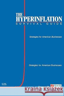 The Hyperinflation Survival Guide: Strategies for American Businesses Gerald Swanson 9780974118000