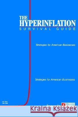 The Hyperinflation Survival Guide: Strategies for American Businesses Gerald Swanson 9780974118017