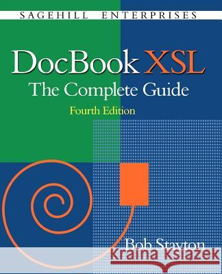 DocBook Xsl: The Complete Guide (4th Edition) Bob Stayton 9780974152134