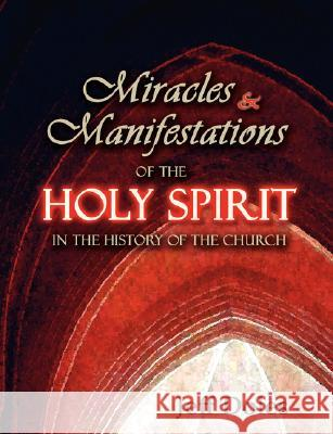 Miracles and Manifestations of the Holy Spirit in the History of the Church Jeff Doles 9780974474892