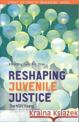 Reshaping Juvenile Justice Janet B. L. Chan 9780975196731