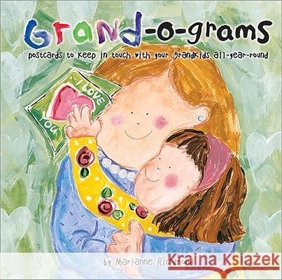 Grand-O-Grams: Postcards to Keep in Touch with Your Grandkids All-Year-Round Marianne R. Richmond 9780975352878