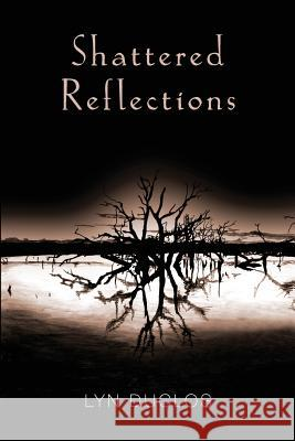 Shattered Reflections Lyn Duclos 9780975780442
