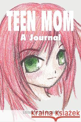 Teen Mom: A Journal Pat Gaudette 9780976121091