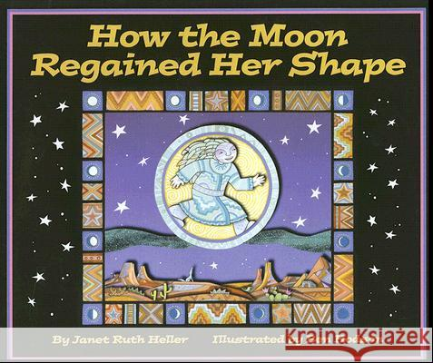 How the Moon Regained Her Shape Janet Ruth Heller Ben Hodson 9780976494348