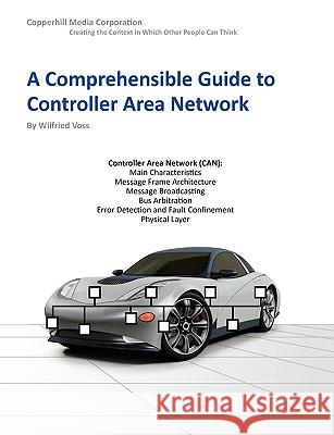 A Comprehensible Guide to Controller Area Network Wilfried Voss 9780976511601