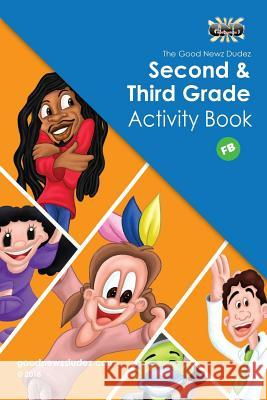Good Newz Dudez Second & Third Grade Activity Book - Faith Based Mr Fred Robinso 9780976556862