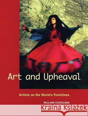 Art and Upheaval: Artists on the World's Frontlines Clarissa Pinkola Estes Clarissa Pinkola Est?'s 9780976605461