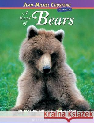 A Band of Bears: The Rambling Life of a Lovable Loner Joni Phelps Hunt 9780976613459