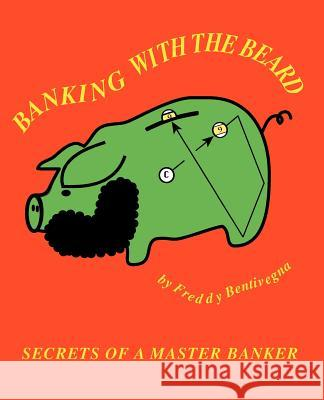Banking with the Beard Freddy Bentivegna R. Givens 9780976622819