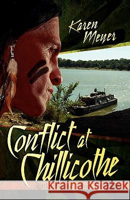 Conflict at Chillicothe Karen Meyer 9780976682325