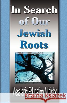 In Search of Our Jewish Roots Education Messiani 9780976721192