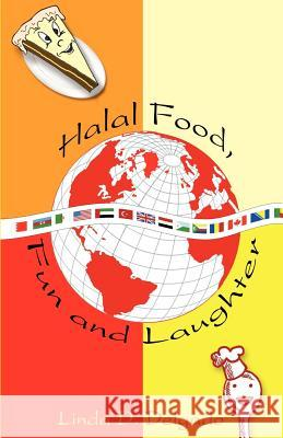 Halal Food, Fun and Laughter Linda D. Delgado 9780976786153