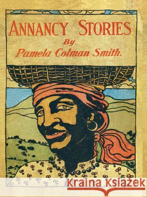 Annancy Stories by Pamela Colman Smith Pamela C. Smith 9780976961222