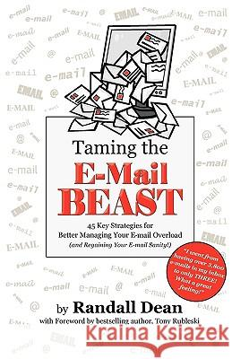 Taming the Email Beast Randall Dean Tony Rubleski 9780977202553