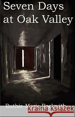 Seven Days at Oak Valley Ruthie-Marie Beckwith 9780977416165