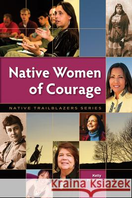 Native Women of Courage Kelly Fournel 9780977918324