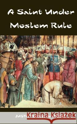 A Saint Under Moslem Rule Justo Perez De Urbel 9780978298579
