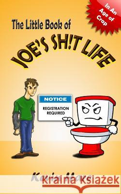 The Little Book of Joe's Sh!t Life Kevin Hare 9780978442828